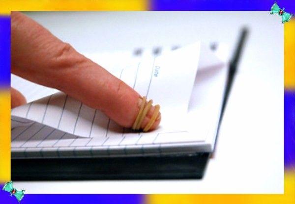 14. Перелистывание страниц. Никогда не слюнявьте палец при необходимости перелистнуть страницу! Намотанная на палец резинка легко решает эту проблему.